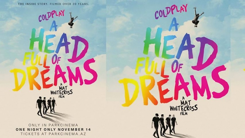 """Coldplay: A Head Full of Dreams""- eksklüziv olaraq Park Cinema və British Council-dan"""